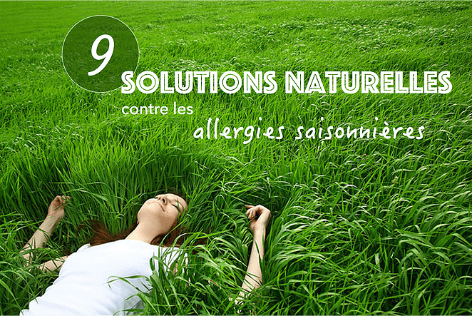Allergies saisonnières: 9 solutions naturelles